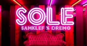 Samklef & Dremo – Sole [AuDio]