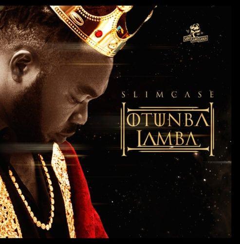 Slimcase – Otunba Lamba [AuDio]