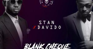 Stan & Davido - Blank Cheque [AuDio]