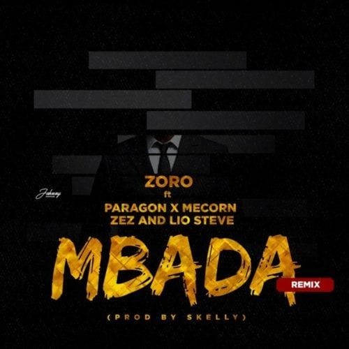 Zoro – Mbada (Remix) ft Paragon, Mecorn, Zez & Lio Steve [AuDio]