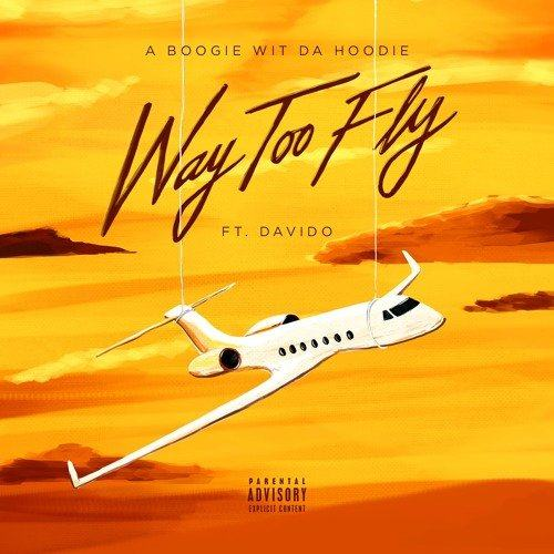 A Boogie Wit Da Hoodie & Davido – Way Too Fly [ViDeo]