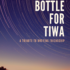 A Bottle For Tiwa