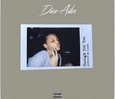Dice Ailes – Enough For You [AuDio]