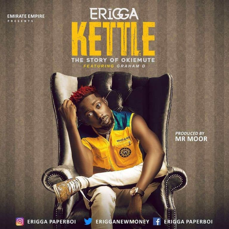 Erigga – Kettle (Story Of Okiemute) [AuDio]