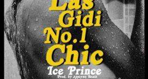 Ice Prince – Las Gidi Number 1 Chick [AuDio]