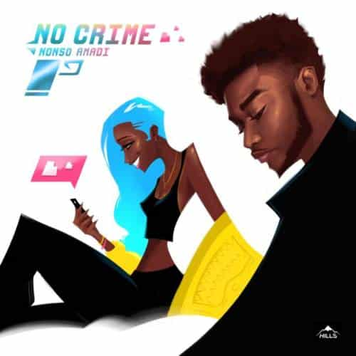 Nonso Amadi – No Crime [AuDio]