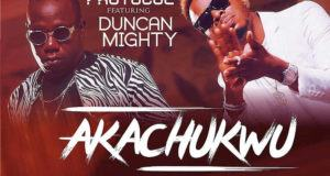 Protocol – Akachukwu ft Duncan Mighty [AuDio + ViDeo]