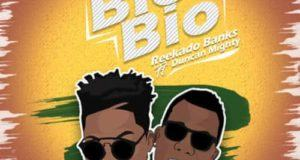 Reekado Banks – Bio Bio ft Duncan Mighty [AuDio]