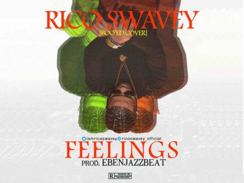 Rico Swavey – Feelings (Boo'd Up Cover) [AuDio]