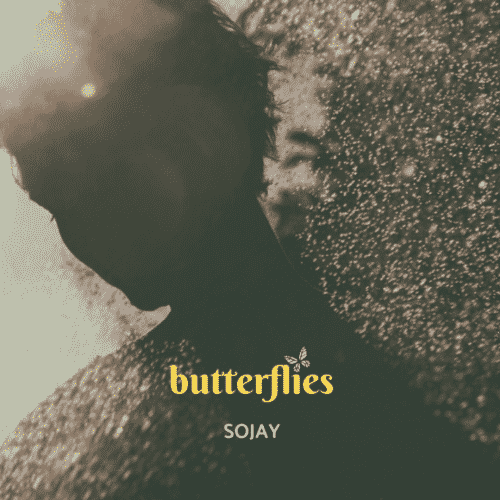 Sojay – Butterflies [AuDio]
