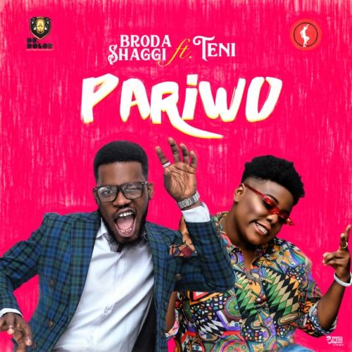 Broda Shaggi – Pariwo ft Teni [AuDio]