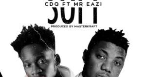 CDQ – Soft ft Mr. Eazi [AuDio + ViDeo]
