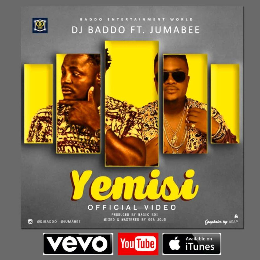 DJ Baddo – Yemisi ft Jumabee [ViDeo]