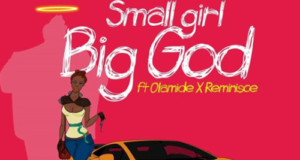 DJ Jimmy Jatt – Small Girl Big God ft Olamide & Reminisce [AuDio]