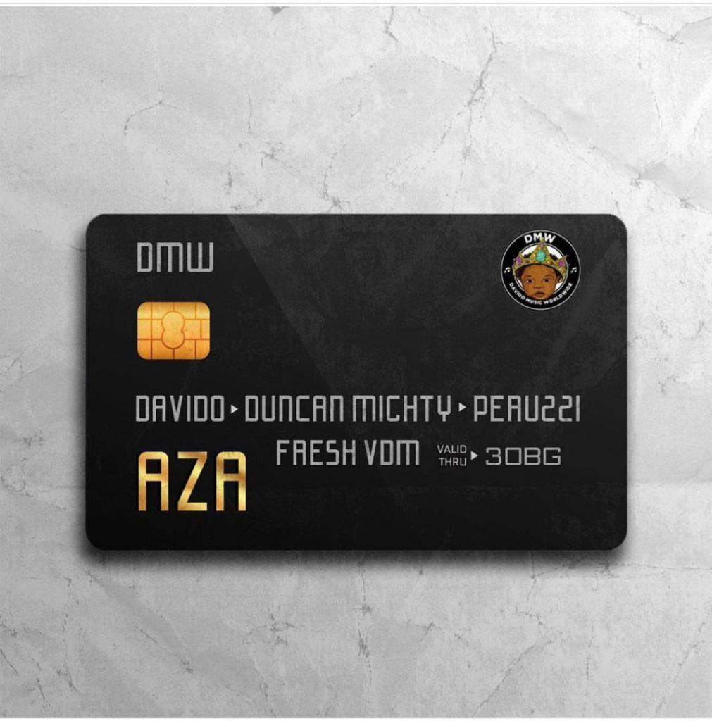 DMW – Aza ft Davido, Duncan Mighty & Peruzzi [AuDio]