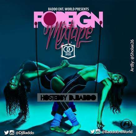 NaijaVibe MixTape Download | Dj Baddo - Foreign [MixTape]