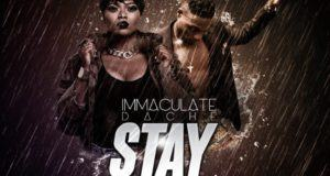 Immaculate Dache – Stay ft L.A.X [AuDio]