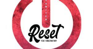 Kayswitch – Reset ft TunezFaktory [AuDio]