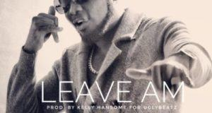 Kelly Hansome – Leave Am [AuDio]