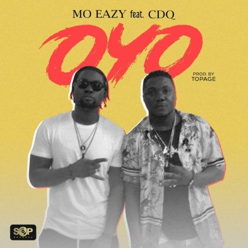 MO Eazy – Oyo ft CDQ [AuDio]