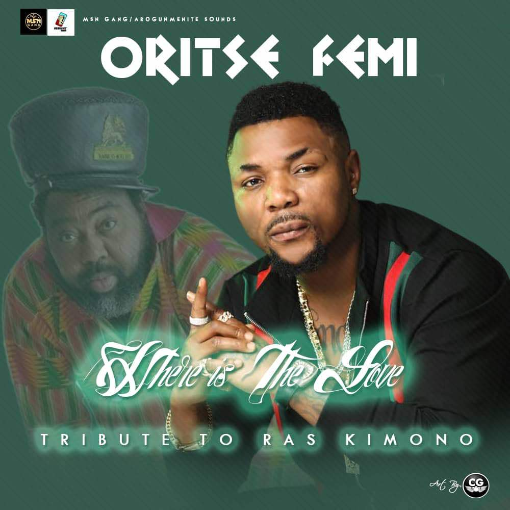 Oritse Femi – Where Is The Love (Tribute To Ras Kimono) [AuDio]