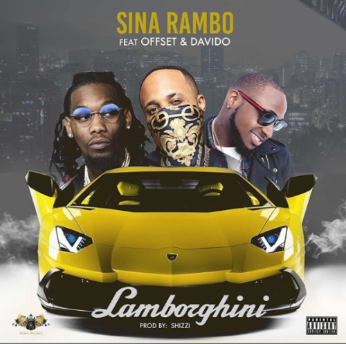 Sina Rambo – Lamborghini ft Offset & Davido [AuDio]