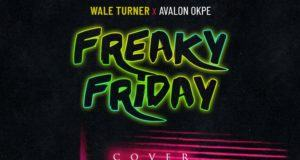 Wale Turner – Freaky Friday Cover [ViDeo]