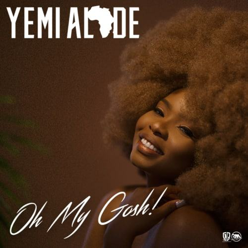 Yemi Alade – Oh My Gosh [AuDio]
