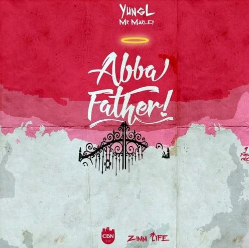 Yung L – Abba Father [AuDio]