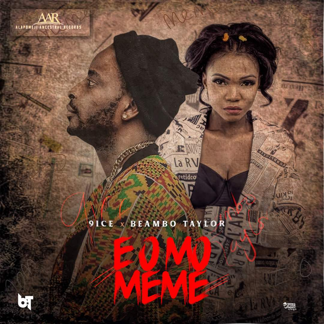 9ice – E O Mo Meme ft Beambo Taylor [AuDio]