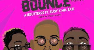 Ajebutter22 – Ghana Bounce ft Mr. Eazi & Eugy [AuDio]