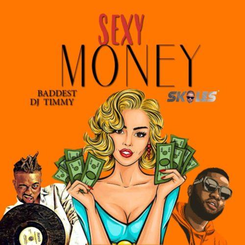 Baddest DJ Timmy & Skales – Sexy Money [ViDeo]