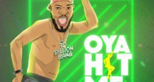 Broda Shaggi – Oya Hit Me [AuDio]
