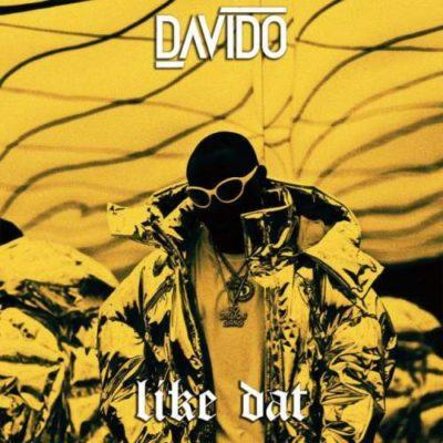 Davido – Like Dat [AuDio]