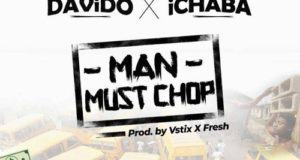 Ichaba & Davido – Man Must Chop [AuDio]