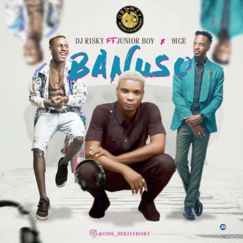 Junior Boy, DJ Risky & 9ice – Banuso [AuDio]