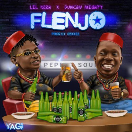 Lil Kesh – Flenjo ft Duncan Mighty [AuDio]