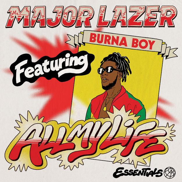 Major Lazer – All My Life ft Burna Boy [ViDeo]