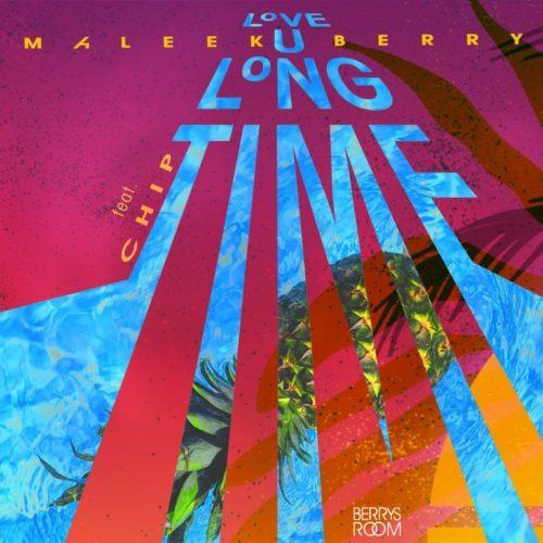 Maleek Berry – Love U Long Time ft Chip [AuDio]