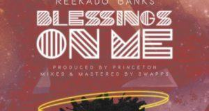 Reekado Banks – Blessings On Me [AuDio]