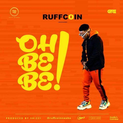 Ruffcoin – Oh Be Be [AuDio]