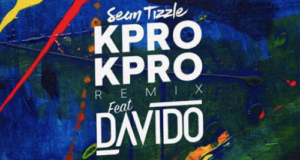 Sean Tizzle – Kpro Kpro (Remix) ft Davido [AuDio]