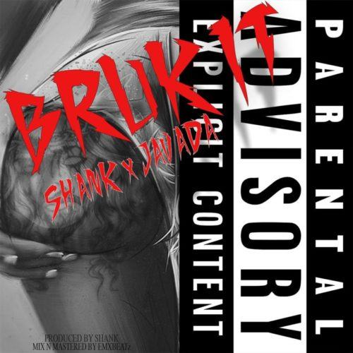 Shank – Bruk It ft Javada