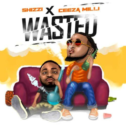 Shizzi & Ceeza Milli – Wasted [AuDio]