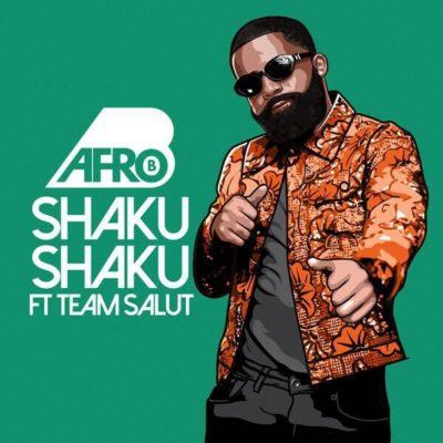 Afro B – Shaku Shaku ft Team Salut [AuDio]
