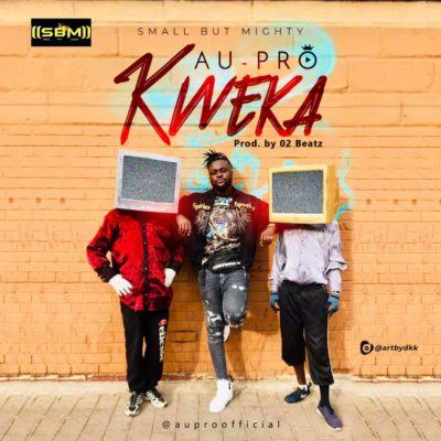 Au-Pro – Kweka [AuDio + ViDeo]