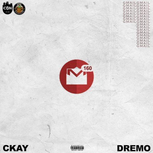 Ckay – Gmail ft Dremo [AuDio]