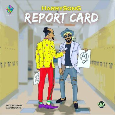 Harrysong – Report Card [AuDio]