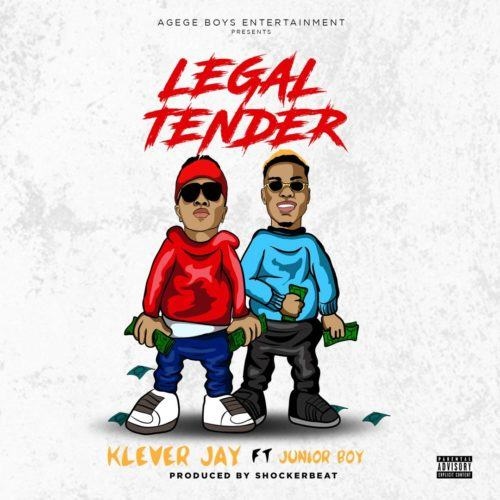 Klever Jay – Legal Tender ft Junior Boy [AuDio]