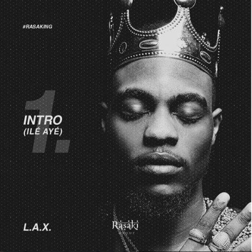 L.A.X – Ile Aye [AuDio]